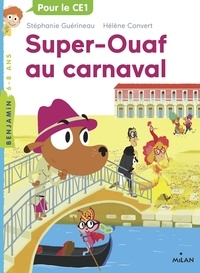 Stéphanie Guérineau - Super Ouaf, Tome 03 - Super-Ouaf au carnaval.