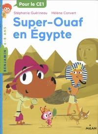 Stéphanie Guérineau et Hélène Convert - Super-Ouaf Tome 1 : Super Ouaf en Egypte - Pour le CE1.