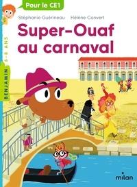 Stéphanie Guérineau et Hélène Convert - Super-Ouaf Tome 3 : Super-Ouaf au carnaval.