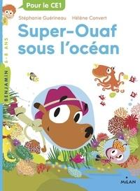 Stéphanie Guérineau et Hélène Convert - Super Ouaf Tome 4 : Super-Ouaf sous l'océan.