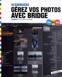 Stéphanie Guillaume - Gérez vos photos avec Bridge - 13 exercices.
