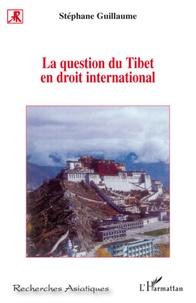 Stéphanie Guillaume - La question du Tibet en droit international.