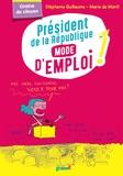 Stéphanie Guillaume et Marie de Monti - Président de la République mode d'emploi !.