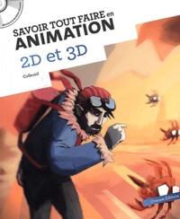 Stéphanie Guillaume - Savoir tout faire en animation 2D et 3D. 1 Cédérom
