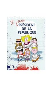 Stéphanie Guillaume et Marie de Monti - Si j'étais président de la République... - Petit manuel pour devenir président de la République.