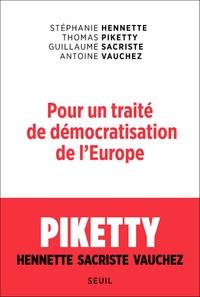 Stéphanie Hennette et Thomas Piketty - Pour un traité de démocratisation de l'Europe.