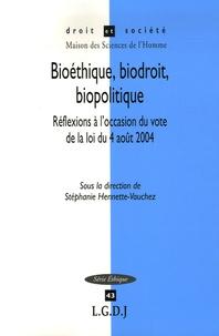 Stéphanie Hennette-Vauchez - Bioéthique, biodroit, biopolitique - Réflexions à l'occasion du vote de la loi du 4 août 2004.