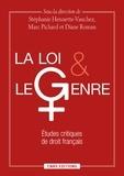 Stéphanie Hennette-Vauchez et Marc Pichard - La loi et le genre - Etudes critiques de droit français.