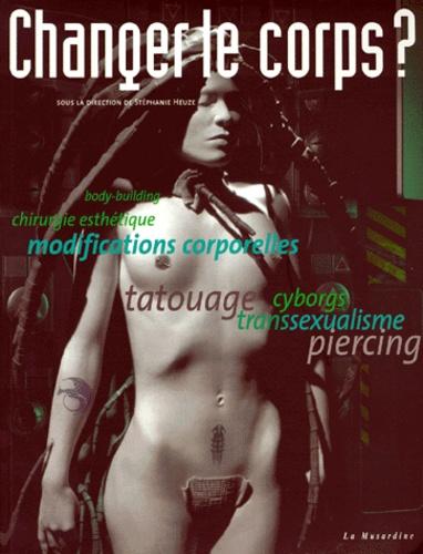 Changer le corps ?