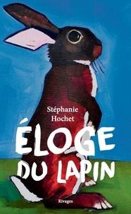 Stéphanie Hochet - Eloge du lapin.
