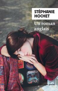 Stéphanie Hochet - Un roman anglais.
