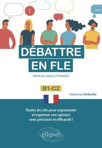 Stéphanie Holleville - Débattre en FLE B1-C2 - Français langue étrangère.