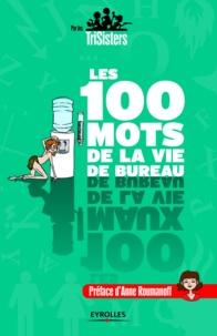 Stéphanie Honoré et Anna Daffos - Les 100 mots de la vie au bureau.