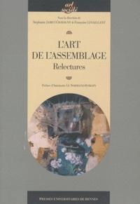 Stéphanie Jamet-Chavigny et Françoise Levaillant - L'art de l'assemblage - Relectures.