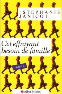 Stéphanie Janicot - Cet effrayant besoin de famille.