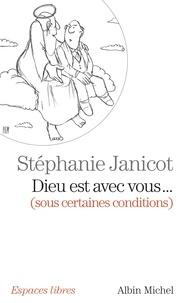 Stéphanie Janicot - Dieu est avec vous... - (sous certaines conditions).