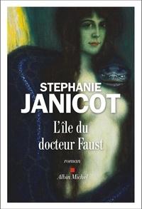 Stéphanie Janicot - L'île du docteur Faust.