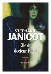 Stéphanie Janicot - L'Ile du docteur Faust.