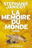 Stéphanie Janicot - La mémoire du monde Tome 1 : .