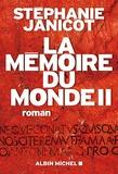 Stéphanie Janicot - La mémoire du monde Tome 2 : .