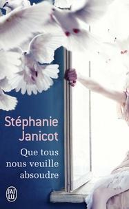 Stéphanie Janicot - Que tous nous veuille absoudre.