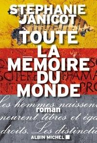 Stéphanie Janicot - Toute la mémoire du monde - La Mémoire du monde en un volume.