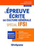 Stéphanie Jaubert et Laurence Brunel - L'épreuve écrite de culture générale spécial IFSI.