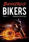 Stéphanie Jean-Louis - Dangerous bikers - Tome 2.