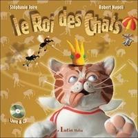 Stéphanie Joire et Robert Nageli - Le Roi des chats. 1 CD audio
