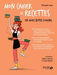 Stéphanie Jouan - Mon cahier de recettes en mode batch cooking.