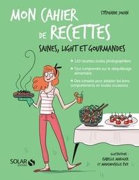 Ebook gratuit télécharger amazon prime Mon cahier de recettes saines, light et gourmandes in French