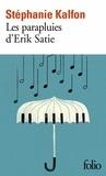 Stéphanie Kalfon - Les parapluies d'Erik Satie.