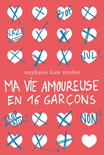 Stephanie Kate Strohm - Ma vie amoureuse en 16 garçons.
