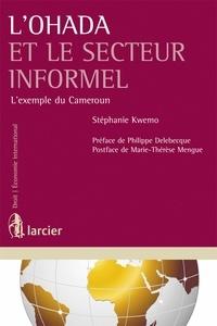 Stéphanie Kwemo - L'OHADA et le secteur informel - L'exemple du Cameroun.