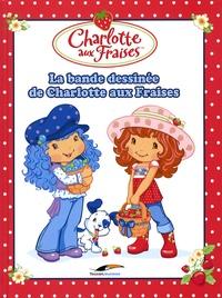 Stéphanie Lacasse - Charlotte aux Fraises  : La bande dessinée de Charlotte aux Fraises.