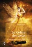 Stéphanie Lacasse - La colère des cieux Tome 1 : Le commencement d'une longue quête.