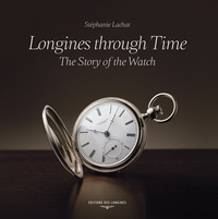 Stéphanie Lachat - Longines through time - The story of the watch.