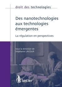 Stéphanie Lacour - Des nanotechnologies aux technologies émergentes - La régulation en perspectives.