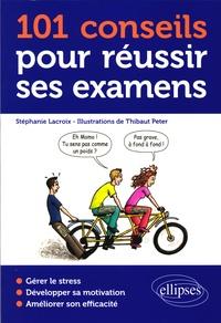 Stéphanie Lacroix - 101 conseils pour réussir ses examens.