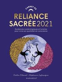 Stéphanie Lafranque et Orélie Pitaval - Carnet de Reliance Sacrée 2021 - Numérologie et guidances lunaires pour organiser son quotidien.
