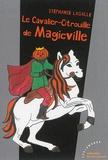 Stéphanie Lagalle - Le Cavalier-Citrouille de Magicville.