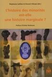 Stéphanie Laithier et Vincent Vilmain - L'histoire des minorités est-elle une histoire marginale ?.