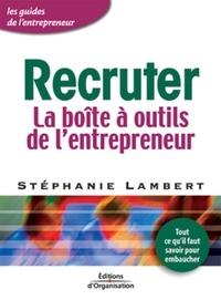 Stéphanie Lambert - Recruter - La boîte à outils de l'entrepreneur.