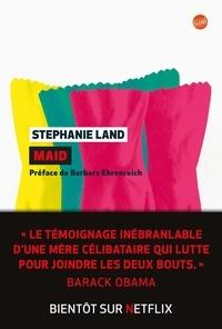Stephanie Land - Maid - Le journal d'une mère célibataire.