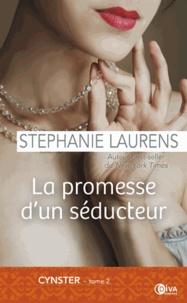 Stephanie Laurens - Cynster Tome 2 : La promesse d'un séducteur.