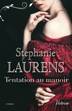Stephanie Laurens - Tentation au manoir.