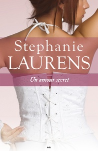 Stephanie Laurens - Cynster  : Un amour secret.