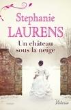 Stephanie Laurens - Un château sous la neige.