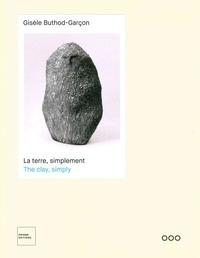 Stéphanie Le Follic-Hadida et Ludovic Recchia - Gisèle Buthod-Garçon - La terre, simplement.