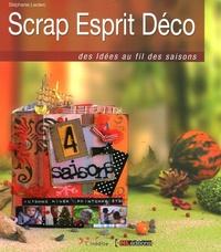 Scrap Esprit Déco- Des idées au fil des saisons - Stéphanie Leclerc |
